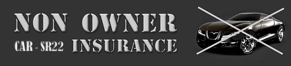 Non Owner SR22 Insurance